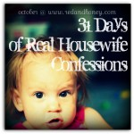 """{Announcement!} Introducing """"31 Days of Real Housewife Confessions"""""""