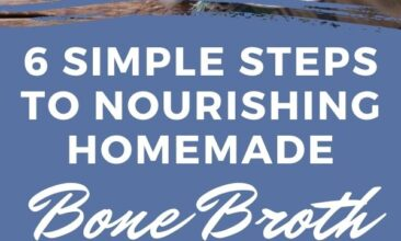 "Pinterest pin with two images. One image is of a bowl full of bone broth with chopped herbs on top. Second image is a pot filled with veggies and chicken bones to make broth. Text overlay says, ""Nourishing Homemade Bone Broth... in 6 simple steps!"""