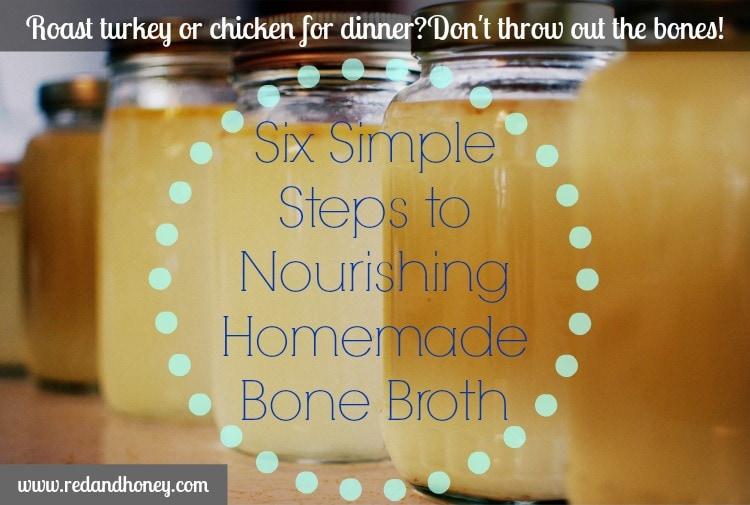 6 Steps to Nourishing Homemade Bone Broth