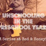 unschooling preschool years