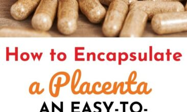 """Pinterest pin with two images. One image is of a woman's hands encapsulating dried placenta, the other image is of a bottle of pills spilled over. Text overlay says, """"How to Encapsulate a Placenta: easy to follow tutorial"""""""
