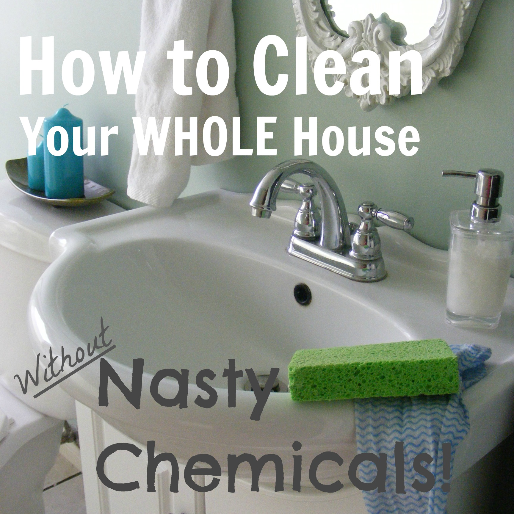 How To Clean Your Whole House Without Nasty Chemicals