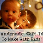 5 Handmade Gift Ideas To Make With Your Kids