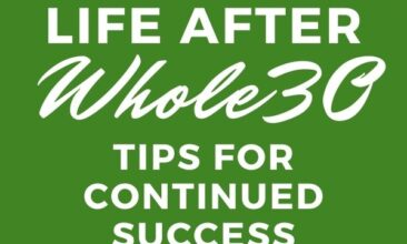 """Pinterest pin with two images. One images is of multiple healthy foods like chicken, beef, avocados, etc. Second image is of a woman with fresh produce on the counter in front of her. Text overlay says, """"Life After Whole30: Tips for Continued Success - 5 things that helped us!"""""""