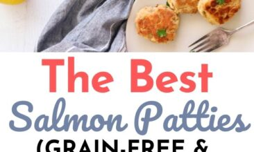 "Pinterest pin with two images. One image is of salmon patties on a white plate with lemon wedge. Second image is of salmon patties cooking in a cast iron pan. Text overlay says, ""The Best Salmon Patties: Grain Free & Dairy Free""."