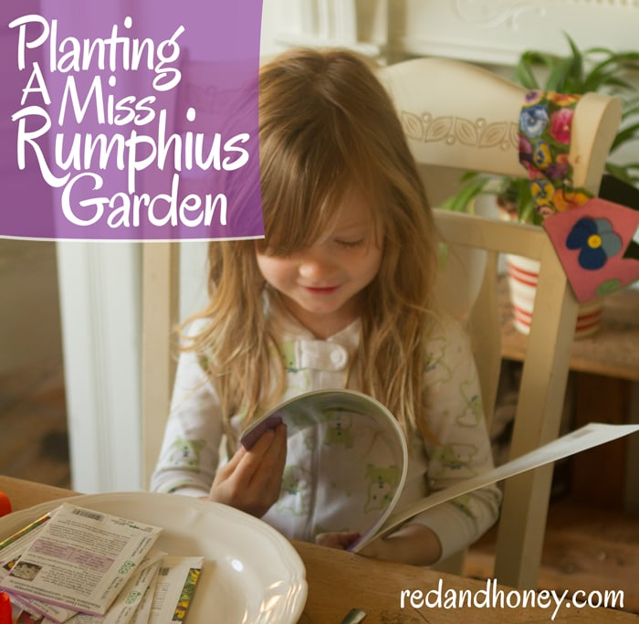 Teach your child earth stewardship by planting a Miss Rumphius Garden