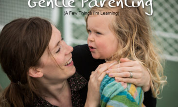 7 Lessons I'm Learning About Gentle Parenting
