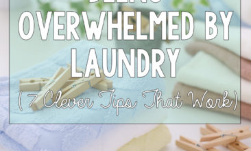 How to Stop Being Overwhelmed by Laundry (7 Clever Tips That Work)