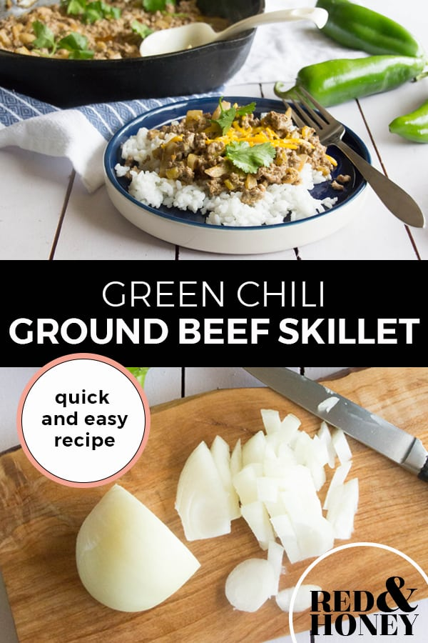 "Pinterest pin with two images, the first image is of creamy green chili served over rice in a bowl on a white table with ingredients in the background. The second image is a cutting board with sliced onion and other ingredients on a white table. Text overlay says, ""Green Chili Ground Beef Skillet - quick and easy recipe""."
