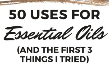 """Pinterest pin with two images. One image is of a hand holding a bottle of essential oil. Second image is of four bottles of essential oils. Text overlay says, """"50 Uses for Essential Oils: oil uses for every day!"""""""