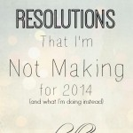 10 New Year's Resolutions I'm Not Making