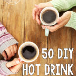 This list is AWESOME. Something for everyone here. I love making these drinks homemade rather than spending $5 each at a fancy coffeeshop. Plus, they taste better and are better for you!