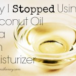 Why I Stopped Using Coconut Oil to Moisturize (and what I now use instead!!)