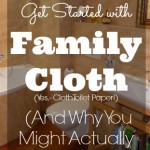 How to Get Started with Family Cloth (and Why You Might Actually Love it)