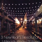 3 New Year's Resolutions I Already Know I'll Keep All Year Long