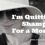 I'm Quitting Shampoo For a Month (and you can too!)