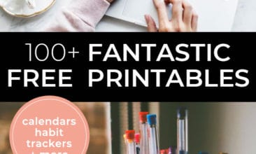 """Two images, the first a laptop on a desk with a woman's hand typing. The second a jar of colored pens. Text overlay says, """"100+ Fantastic Free Printables: Calendars; Habit Trackers & More""""."""