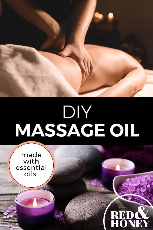 "Pinterest image with two photos. The top image is of a woman getting a back massage, the second is a candle, towel and hot rocks. Text overlay says, ""DIY Massage Oil: made with essential oils""."