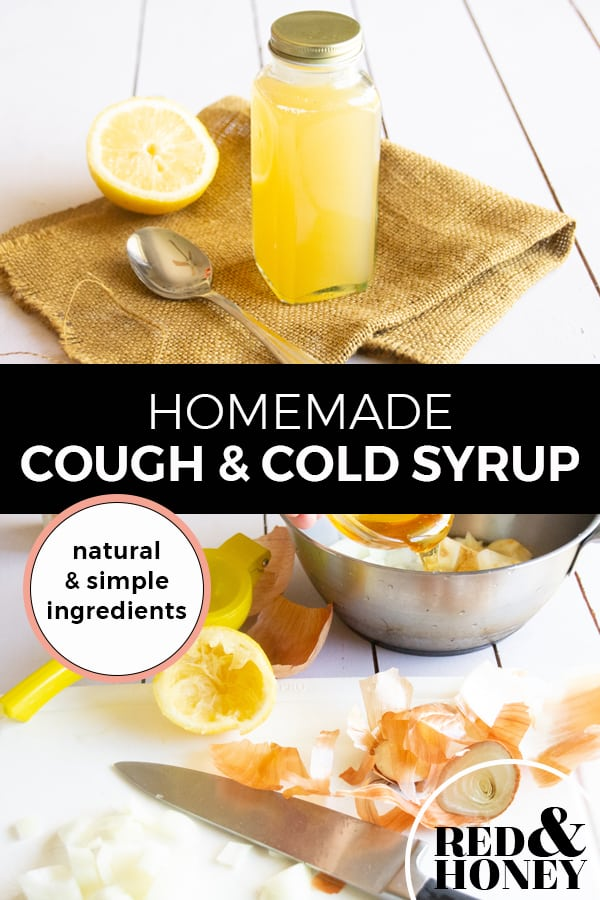 "Pinterest pin with two images. Top image is of a jar filled with cough syrup next to a spoon and half a lemon. The second image is of a bowl filled with scraps of ingredients. Text overlay says, ""Homemade Cough & Cold Syrup: natural & simple ingredients""."