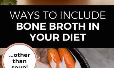 "Pinterest pin with two images. The top image is a jar of broth, the second image is of a pot filled with veggies and broth. Text overlay says, ""Ways to include bone broth in your diet... other than soup!"""