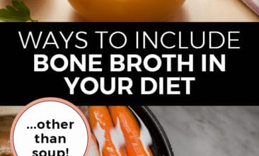 """Pinterest pin with two images. The top image is a jar of broth, the second image is of a pot filled with veggies and broth. Text overlay says, """"Ways to include bone broth in your diet... other than soup!"""""""