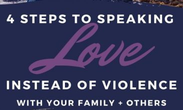 """Pin collage, top image is of a family embracing on a beach, bottom image is of a mom and son walking through the forest with light streaming in. Text overlay reads """"4 Steps to Speaking Love Instead of Violence"""""""