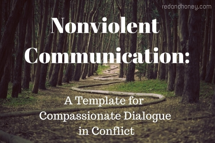 Nonviolent Communication: Ideas for compassionate communication during conflict