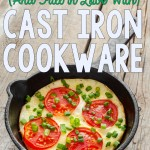 How to Use (and Fall in Love With) Cast-Iron Cookware