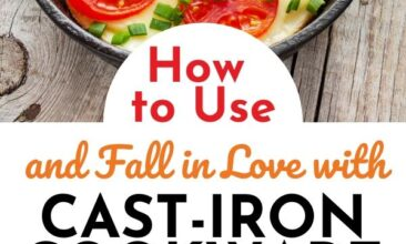 """Pinterest pin with two images. One image is of a cast iron pan, the other image is of an egg dish in a cast iron pan. Text overlay says, """"How to Use and Care for Cast Iron: fall in love with cast iron!"""""""