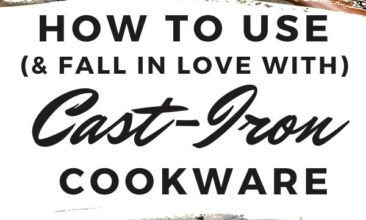 "Pinterest pin with two images. One image is of a cast iron pan, the other image is of an egg dish in a cast iron pan. Text overlay says, ""How to Use and Care for Cast Iron: fall in love with cast iron!"""
