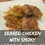 Seared Chicken with Smoky Cabbage Noodles (GF, DF)