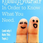 Knowing Yourself in Order to Know What You Need