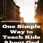 One Simple Way to Teach Kids About God (+ Giveaway!)