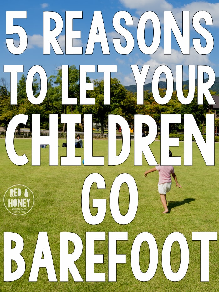 Did you know there are lots of good reasons to encourage your child to go barefoot? Not just occasionally, but as often as possible? It's true! And the reasons may surprise you...