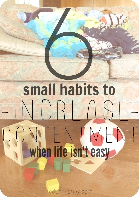 6 Small Habits to Increase Contentment When Life Isn't Easy Photo.jpg