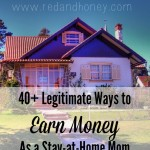 40+ Legitimate Ways to Earn Money as a Stay-at-Home-Mom