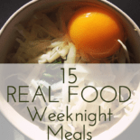 "Image of a bowl of soup with an egg on top, text overlay says ""15 Real Food Weeknight Meals"""