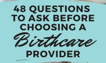 """Pinterest pin with two images. First image is of a nurse checking on a newborn baby. Second image is of a baby sitting up with a nurse holding it. Text overlay says, """"Questions to Ask Before Choosing A Birthcare Provider - 48 questions!"""""""