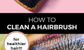 "Pinterest pin with two images. The first image is a hairbrush sitting on a pink backdrop. The second image is a pile of hairbrushes. Text overlay says, ""How to clean a hairbrush: for healthier hair!"""