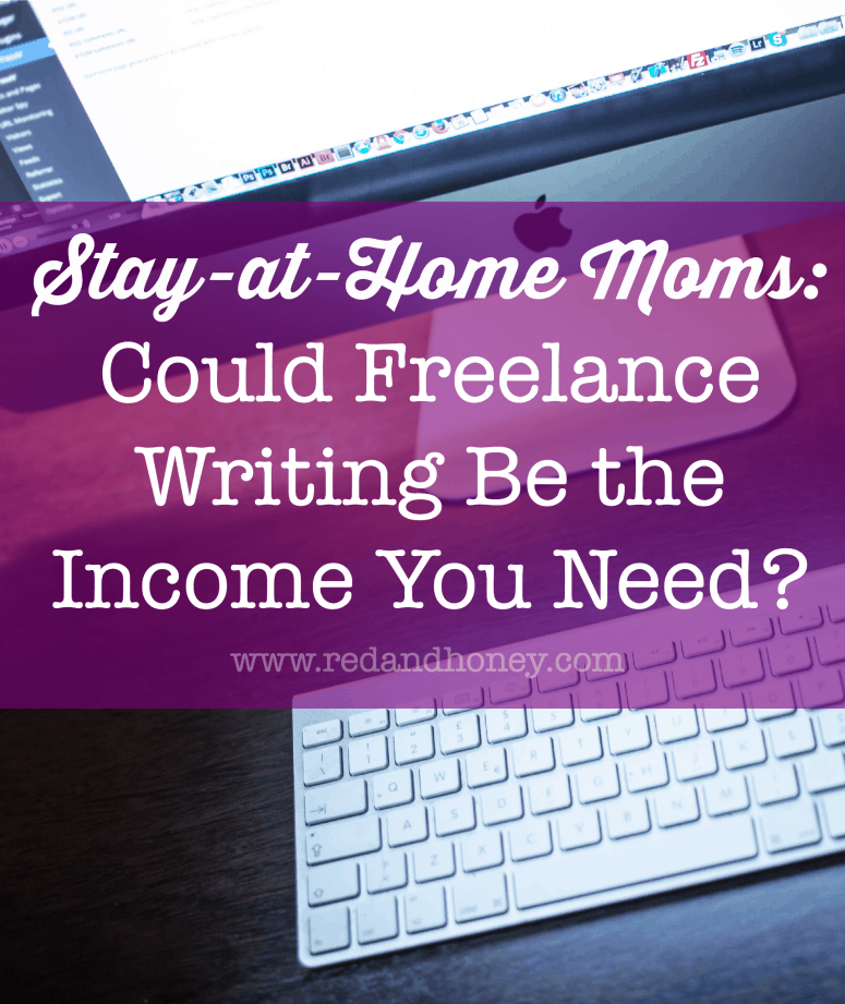 stay at home moms could lance writing be the income you need  i had fantasized about being a work from home writer for oh