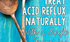 How to Treat Acid Reflux Naturally (with a Single Surprising Ingredient from your Kitchen!) // This is crazy... but it actually works. My hubs was able to go off prescription antacid meds thanks to this!