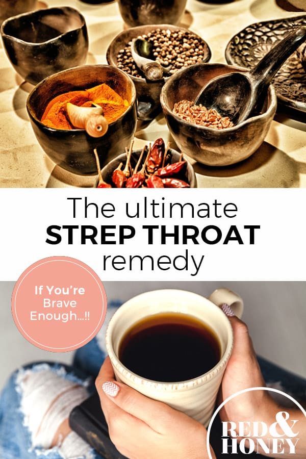 """Pinterest pin with two images, one of herbs in bowls and the other of hands holding a hot mug of tea. Text overlay says, """"The ultimate strep throat remedy...if you're brave enough""""."""
