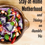 On Quitting Stay-at-Home Motherhood and Dining on Humble Pie