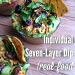 Individual Seven-Layer Dip (Real-Food Style!)
