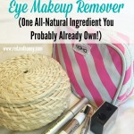 Simple and Effective Eye Makeup Remover (One All-Natural Ingredient You Probably Already Own)