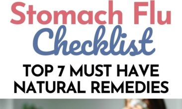 """Pinterest pin with two images. The first image is of a woman lying in bed holding a thermometer, the second image is of a woman sitting on the couch with blankets blowing her nose. Text overlays says, """"Must Have Stomach Flu Checklist: 7 Natural Remedies!"""""""