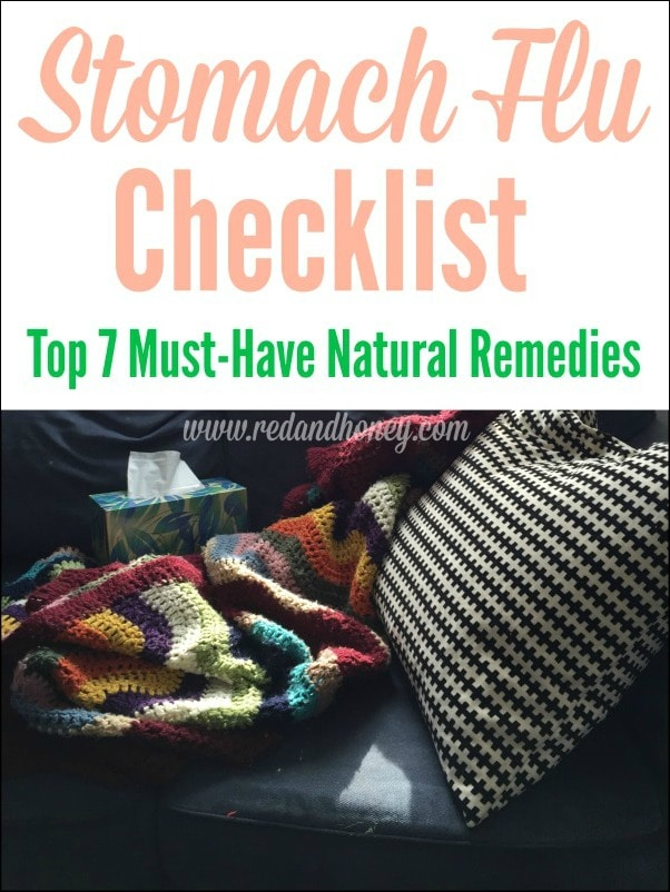 Stomach Flu Remedies Checklist: Top 7 Must-Have Natural Remedies. I especially love #1 and #4. Using the remedies on this list helped our family beat the stomach flu in less than 24 hours!