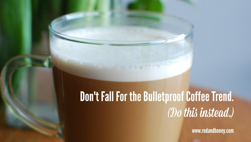 Don T Fall For The Bulletproof Coffee Trend Do This