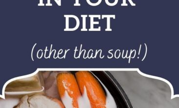 "Pinterest pin, image is of a pot filled with veggies and broth. Text overlay says, ""Ways to include bone broth in your diet... other than soup!"""