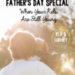 How to Make Father's Day Special When Your Kids Are Still Young